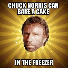 chuck norris machine   Chuck Norris can bake a cake...