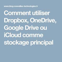 Comment utiliser Dropbox, OneDrive, Google Drive ou iCloud comme stockage principal
