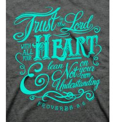 Trust In The Lord Tee | Trusting Christ T-Shirt | Proverbs 3:5 Christian T-Shirt