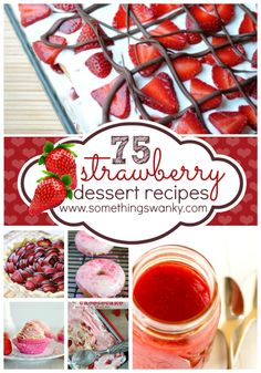 75 Fresh and Delicious Strawberry Dessert Recipes   www.somethingswanky.com
