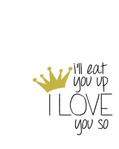 INSTANT DOWNLOAD - Ill Eat You Up, I Love You So - Printable - Digital JPG File 8x10 When you purchase this listing, you will get one