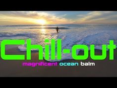 Ocean Balm Beautiful Beach Chill-out 30 Minute Music & Photography Relax...