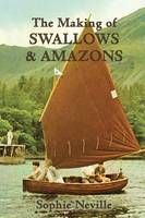'The Making of Swallows & Amazons: Behind the Scenes of the Classic Film' by Sophie Neville (2014): The diary kept by the girl who played Titty while filming on location in the Lake District in 1973, now in paperback ~ Waterstones.com