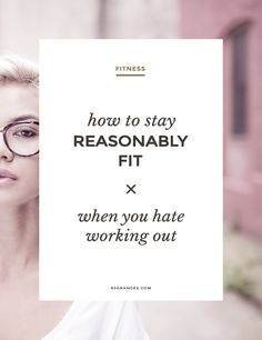 How To Stay Reasonably Fit (May Be Even Lose a Little Weight) If You Hate Working Out http://www.customwebdesignseo.com/engine/blog/how-to-stay-reasonably-fit-may-be-even-lose-a-little-weight-if-you-hate-working-out/ #design #art #graphicdesign