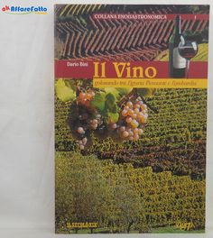 J 5747 LIBRO IL VINO GOLOSANDO TRA LIGURIA PIEMONTE E LOMBARDIA DI DARIO BINI - http://www.okaffarefattofrascati.com/?product=j-5747-libro-il-vino-golosando-tra-liguria-piemonte-e-lombardia-di-dario-bini