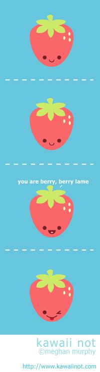 Kawaii Not - Berry Berry Lame Kawaii Cute, Kawaii Anime, Cute Bento Boxes, Funny Tips, Hysterically Funny, Cute Puns, Cartoon Jokes, Cute Comics, Graphic Illustration