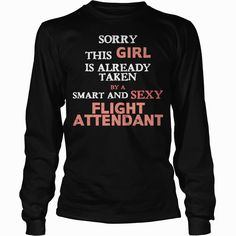 FLIGHT ATTENDANT - SORRY THIS GIRL IS ALREADY TAKE SHIRT T-SHIRT HOODIE, Order HERE ==> https://www.sunfrog.com/Hobby/130276690-852136488.html?8273, Please tag & share with your friends who would love it,badminton tips, badminton poster, badminton quotes#dogs, #quotes, #science  #legging #shirts #ideas #popular #shop #goat #sheep #dogs #cats #elephant #pets #art #cars #motorcycles #celebrities #DIY #crafts #design #food #drink #gardening #geek #hair #beauty #health #fitness