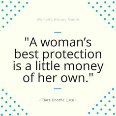 #MoneyMonday: If you want to be truly #independent and #secure, you need to have your own #money. #women #womenshistorymonth #freedom