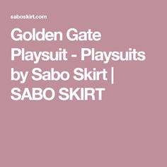 Golden Gate Playsuit - Playsuits by Sabo Skirt | SABO SKIRT