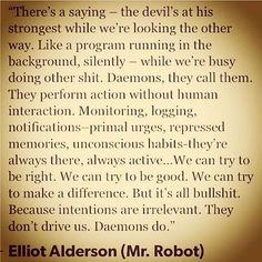 Mr. Robot Quote from 'Daemons' #MrRobot #MrRobotQuotes #Daemons #ElliotAlderson #RamiMalek