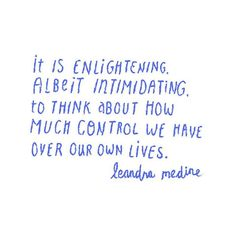 """It is enlightening, albeit intimidating, to think about how much control we have over our own lives."" - Leandra Medine (Photo by alilabelle on Instagram) #quotes #weresoinspired"