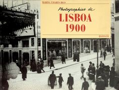 TAVARES DIAS. (Marina) PHOTOGRAPHIAS DE LISBOA 1900.    Editora Quimera. Lisboa. 1989