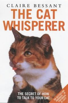The Cat Whisperer by Claire Bessant https://www.amazon.co.uk/dp/1904034748/ref=cm_sw_r_pi_dp_U_x_EQKmBbR649PB0