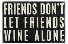 {Subway Sign} Friends Don't Let Friends Wine Alone~Enjoy Today's Steal from DECOR STEALS www.decorsteals.com previously WUSLU