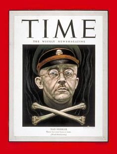 Heinrich Himler on a 1939 Time Magazine cover. Hard to believe Time had Himler twice on their cover.