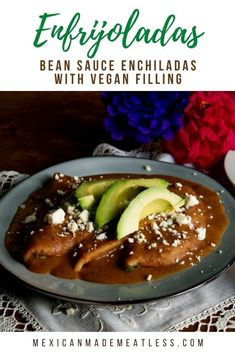 Enfrijoladas are the cousins of the enchiladas. Enfrijoladas are made by dipping corn tortillas into a creamy bean sauce. This Mexican Recipe is easy to make with pantry foods. Try my quick and easy vegetarian recipe with a vegan option. #Enfrijoladas #enchiladas #tortillas #bean #MexicanRecipe #vegetarian Mexican Beans Recipe, Vegetarian Mexican Recipes, Meatless Recipes, Best Gluten Free Recipes, Delicious Vegan Recipes, How To Cook Nopales, Rellenos Recipe, Mexican Main Dishes, Legumes Recipe