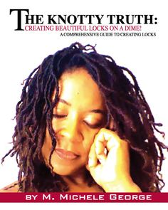 NATURAL HAIR BOOKS - THE KNOTTY TRUTH $24.95 on Amazon/Barnes and Nobles and your local book store. Eformats coming early 2013!