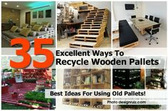 35 Ways To Recycle Wooden Pallets... I like the wall, the coffee tables, and the trash/recycling bin frame.