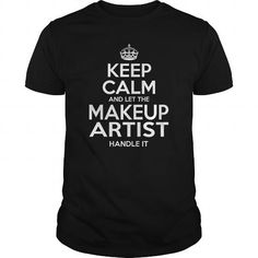 MAKEUP ARTIST Keep Calm And Let The Handle It T Shirts, Hoodies, Sweatshirts. CHECK PRICE ==► https://www.sunfrog.com/LifeStyle/MAKEUP-ARTIST--KEEPCALM-Black-Guys.html?41382