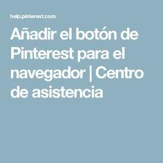 Añadir el botón de Pinterest para el navegador | Centro de asistencia