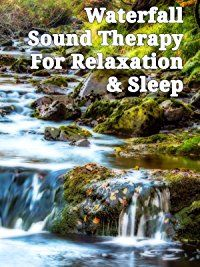 Amazon.com: Waterfall Sound Therapy For Relaxation & Sleep: Waterfall Sound Therapy: Amazon   Digital Services LLC