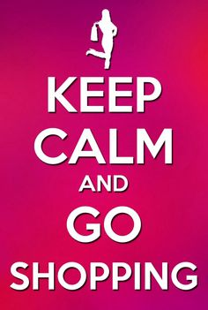 Go Shopping Keep Calm Quotes God Loves You