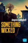 5* Review Something Wicked - Angela Campbell #JaneHuntWriterFirstSteps