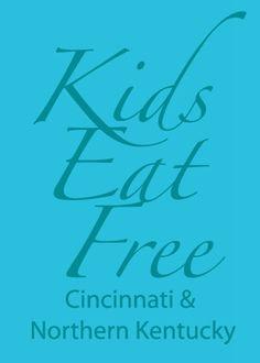 Cincinnati and Northern Kentucky Kids Eat Free Deals  www.familyfriendlycincinnati.com