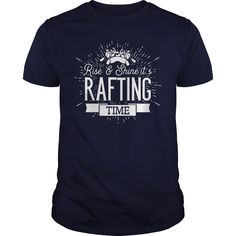 Rise And Shine Its Rafting Time TShirt