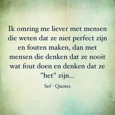Mensen... Sef Quotes, Words Quotes, Sayings, Smart Quotes, Strong Quotes, Dutch Words, Dutch Quotes, Some Words, Positive Thoughts