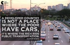 Image result for a developed country is not a place where the poor have cars
