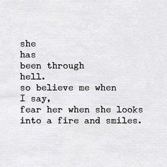 she has been through hell.