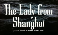 The Lady from Shanghai  1947 Welles