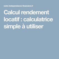 Calcul rendement locatif : calculatrice simple à utiliser