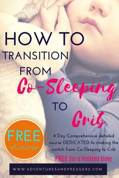 How to Transition from Co-Sleeping to Crib. Learn the key components to making the switch from co-sleeping to crib a blissful one. Don't miss out on the FREE 4 Day eCourse dedicated to making the switch from Co-Sleeping to Crib seamless. Sign up now be