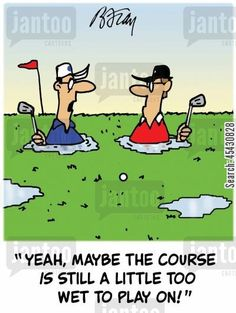 rainy weather cartoon humor: 'Yeah, maybe the course is still a little too wet to play on!' rainy weather cartoon humor: 'Yeah, maybe the course is still a little too wet to play on! Cartoon Humor, Funny Cartoons, Funny Jokes, Funny Golf Pictures, Thema Golf, Golf Etiquette, Image Digital, Golf Quotes, Golf Sayings