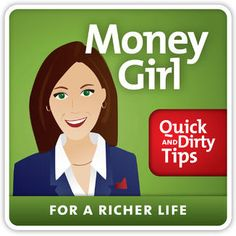 Preview and download the podcast Money Girl's Quick and Dirty Tips for a Richer Life on iTunes. Read episode descriptions and customer reviews.