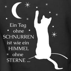 Das perfekte T-Shirt oder Geschenk für Katzen-Liebhaber. Welche Katzenmama würde sich nicht darüber freuen. Ein Tag ohne Schnurren ist wie ein Himmel ohne Sterne. Lustige und schöne Katzensprüche!