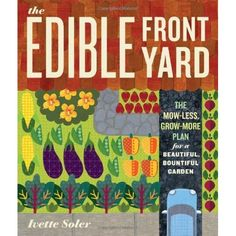 How To Create An Edible Front Yard...http://homestead-and-survival.com/how-to-create-an-edible-front-yard/