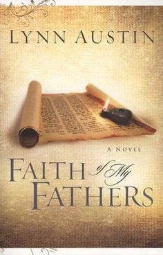 Faith of My Fathers, Chronicles of the King Series #4   -     By: Lynn Austin