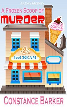 A Frozen Scoop of Murder: A Cozy Mystery (Caesars Creek Mystery Series Book 1) by Constance Barker, http://www.amazon.com/dp/B00VO4U1U0/ref=cm_sw_r_pi_dp_Retxvb0PDKXQF