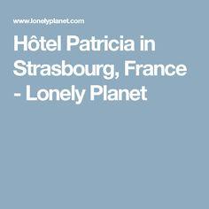 Hôtel Patricia in Strasbourg, France - Lonely Planet