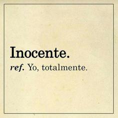 Yo, totalmente inocente.