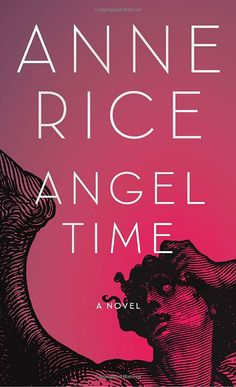 Angel Time -- Anne Rice