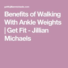 Benefits of Walking With Ankle Weights Ankle Weights Benefits, Benefits Of Walking, Weight Charts, Jillian Michaels, Workout Regimen, Healthy Eating Recipes, Loose Weight, How To Increase Energy, Aerobics