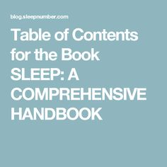 Table of Contents for the Book SLEEP: A COMPREHENSIVEHANDBOOK