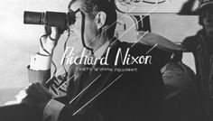"""Thirty-Seventh President: Richard Nixon (1969-1973)  Hand lettering.      """"Whether we shape the future in the image of our hopes, is ours to determine by our actions and our choices.""""  Richard Nixon"""