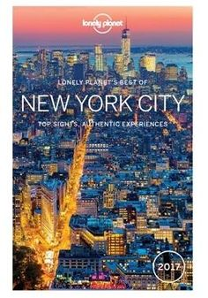 Best of New York City 2017 : Lonely Planet Travel Guide : 1st Edition - Lonely…