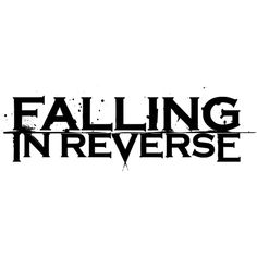 File Falling in Reverse Logo.svg ❤ liked on Polyvore featuring bands, falling in reverse, logo, band merch, filler, text, phrase, quotes and saying