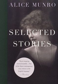 2013 Nobel Prize in Literature Laureate Alice Munro on the Secret of a Great Story Good Books, Books To Read, My Books, Reading Lists, Book Lists, Reading Room, Reading Club, Alice Munro, Best Short Stories